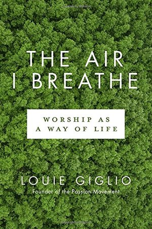 Air I Breathe: Worship as a Way of Life, The