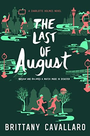 Last of August (Charlotte Holmes Novel), The