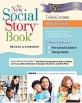 New Social Story Book, Revised and Expanded 15th Anniversary Edition: Over 150 Social Stories that Teach Everyday Social Skills to Children and Adults with Autism and their Peers, The