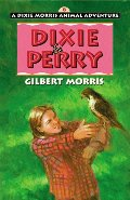 Dixie & Perry (Dixie Morris Animal Adventure #8)