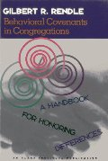 Behavioral Covenants in Congregations: A Handbook for Honoring Differences