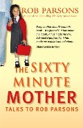 Sixty Minute Mother, The