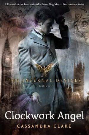 Clockwork Angel (The Infernal Devices Book One)