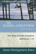 Gospel Of Matthew, The: The King and His Kingdom, Matthew 1-17
