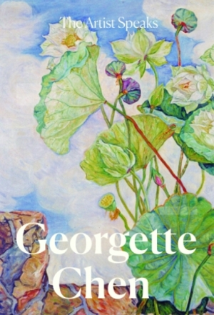 Artist Speaks: Georgette Chen