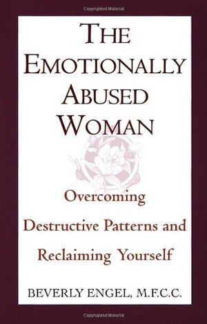 Emotionally Abused Woman: Overcoming Destructive Patterns and Reclaiming Yourself, The