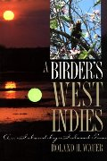 Birder's West Indies: An Island-by-Island Tour (Corrie Herring Hooks Series), A