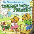 Berenstain Bears And The Trouble With Friends, The