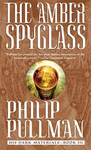 Amber Spyglass (His Dark Materials, #3), The
