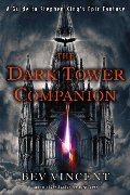 Dark Tower Companion: A Guide to Stephen King's Epic Fantasy, The