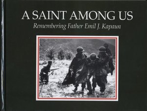 Saint Among Us: Remembering Father Emil J. Kapaun, A