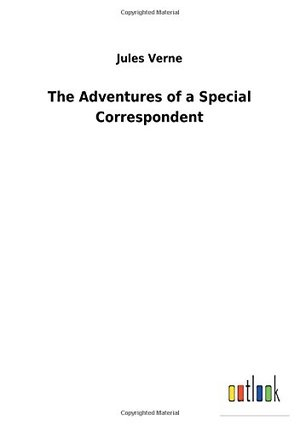 Adventures of a Special Correspondent, The