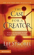 Case For A Creator: A Journalist Investigates Scientific Evidence That Points Toward God (Strobel, Lee), The