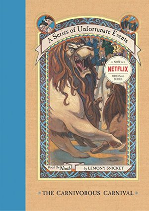 Carnivorous Carnival (A Series of Unfortunate Events # 9), The