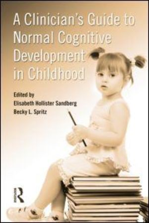 Clinician's Guide to Normal Cognitive Development in Childhood, A