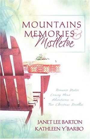 Mountains, Memories & Mistletoe: Romance Makes Coming Home Adventurous in Two Christmas Novellas