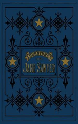 Adventures of Jane Sawyer, The