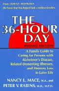 36-Hour Day: A Family Guide to Caring for Persons With Alzheimer's Disease, Related Dementing Illnesses, and Memory Loss in Later Life, The