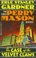 Case of the Velvet Claws (Perry Mason, #1), The