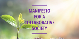 Collaborate's new Manifesto for a Collaborative Society.