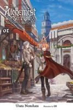 Survived Alchemist with a Dream of Quiet Town Life, Vol. 1 (light Novel), The