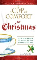 Cup of Comfort For Christmas: Stories that celebrate the warmth, joy, and wonder of the holiday, A