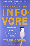 Age of the Infovore: Succeeding in the Information Economy, The