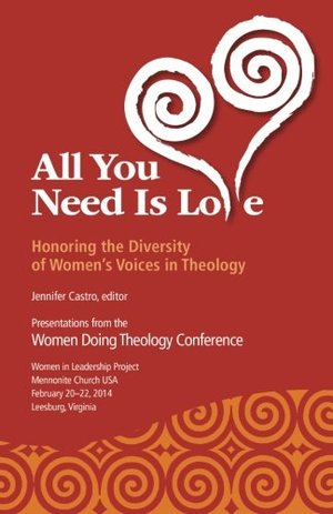 All You Need Is Love: Honoring the Diversity of Women's Voices in Theology