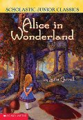 Alice In Wonderland (Scholastic Junior Classics)