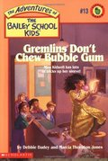 Adventures of the Bailey School Kids #13: Gremlins Don't Chew Bubble Gum