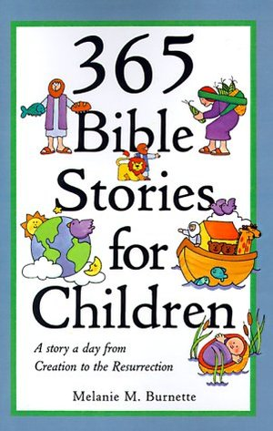 365 Bible Stories for Children: A Story a Day from Creation to the Resurrection