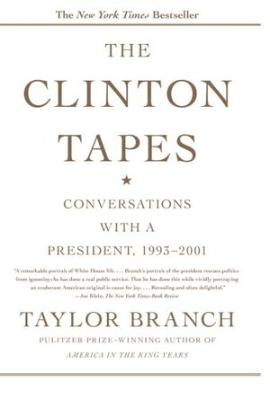 Clinton Tapes: Conversations with a President, 1993 - 2001, The