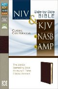 Classic Comparative Parallel Bible: NIV and   KJV and   NASB and   Amplified