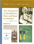 Adventures of Huckleberry Finn and Race in America (Looking at Literature Through Primary Sources), The
