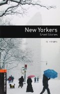 New Yorkers: Short Stories (Oxford Bookworms Library; Stage 2, Human Interest)