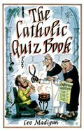 Catholic Quiz Book, The
