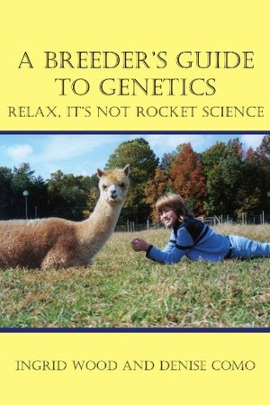 Breeder's Guide to Genetics: Relax, It's Not Rocket Science, A
