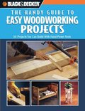 Black and Decker The Handy Guide to Easy Woodworking Projects