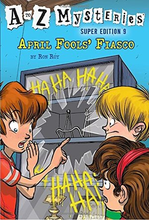 to Z Mysteries Super Edition #9: April Fools' Fiasco (A Stepping Stone Book(TM)), A