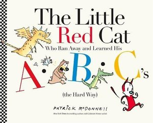Little Red Cat Who Ran Away and Learned His ABC's (the Hard Way), The