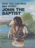 John the Baptist (Now You Can Read- Bible Stories)