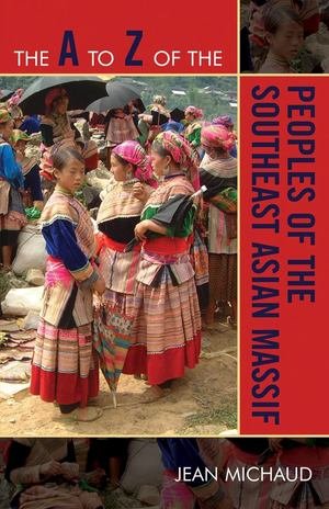 A to Z of the Peoples of the Southeast Asian Massif, The