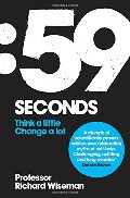 59 Seconds: Think a Little, Change a Lot. Richard Wiseman