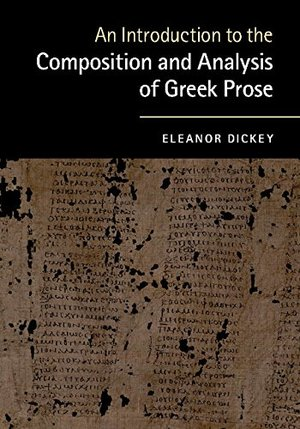 Introduction to the Composition and Analysis of Greek Prose, An