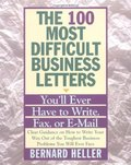 100 Most Difficult Business Letters You'll Ever Have to Write, Fax, or E-Mail, T