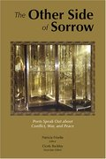 Other Side of Sorrow: Poets, Speak Out About Conflict, War,and Peace, The