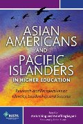 Asian Americans and Pacific Islanders in Higher Education Research and Perspectives on Identity, Leadership, and Success