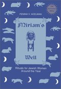 Miriam's Well: Rituals for Jewish Women Around the Year