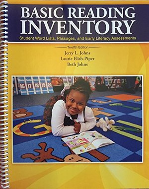 Basic Reading Inventory Student Word Lists, Passages, and Early Literacy Assessments 12th Ed.