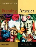 Framing America: A Social History of American Art (Second Edition)